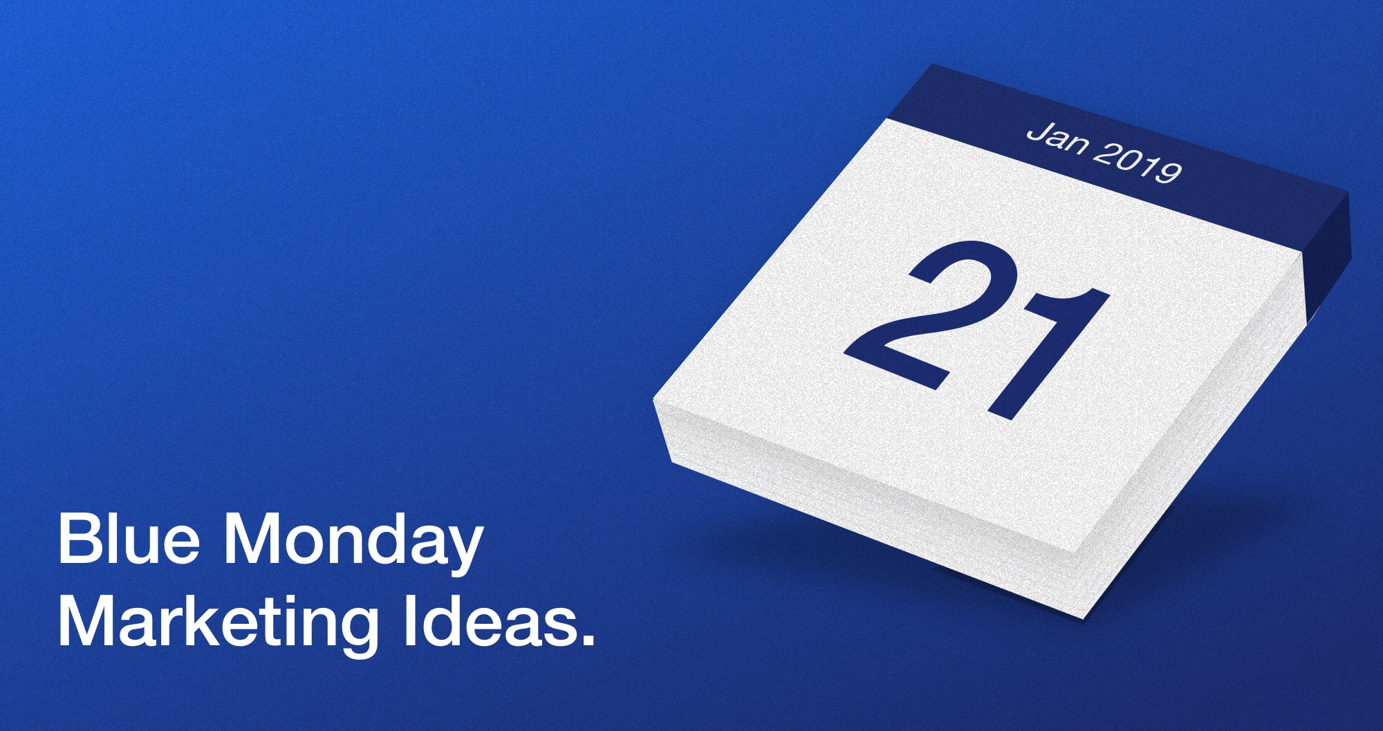 Blue Monday is an effect of marketers idea to promote their products as a solution for the saddest day of the year. Check how Blue Monday began and learn marketing ideas on how to use it for your business.